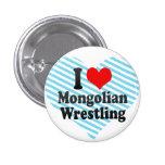 I love Mongolian Wrestling Button