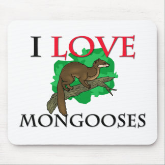 I Love Mongooses Mouse Mat
