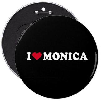 I LOVE MONICA BUTTONS