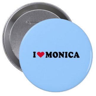 I LOVE MONICA BUTTON
