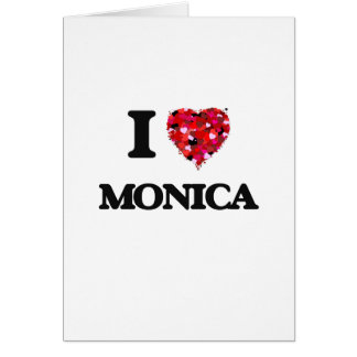 I Love Monica Greeting Card
