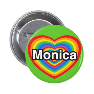 I love Monica. I love you Monica. Heart Pinback Button