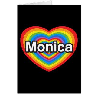I love Monica. I love you Monica. Heart Card