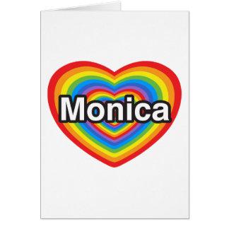 I love Monica. I love you Monica. Heart Greeting Card