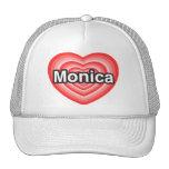 I love Monica. I love you Monica. Heart Hat