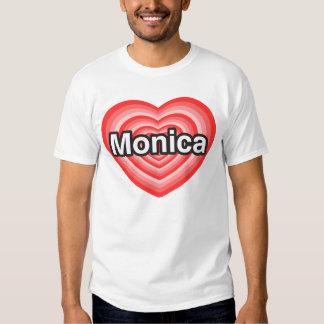 I love Monica. I love you Monica. Heart T-Shirt