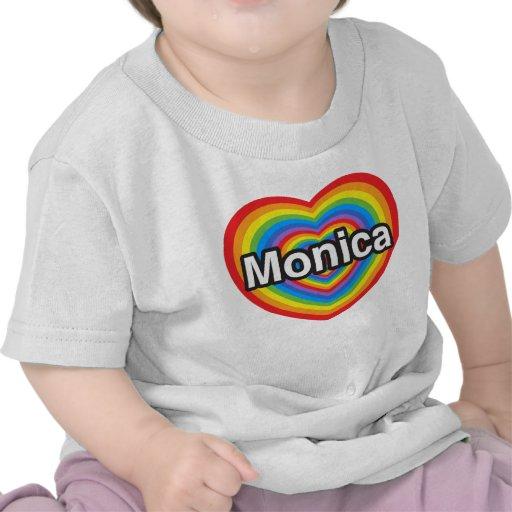 I love Monica. I love you Monica. Heart Tee Shirt