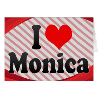 I love Monica Stationery Note Card