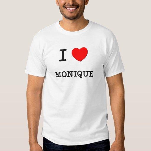 I Love Monique T Shirt