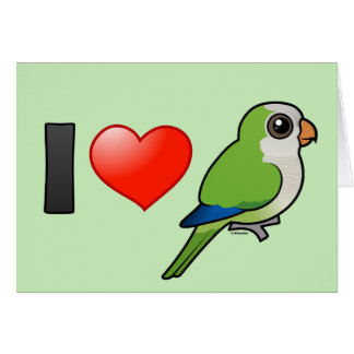 I Love Monk Parakeets Greeting Card