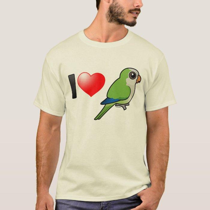 I Love Monk Parakeets T-Shirt