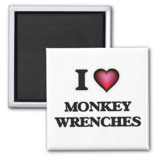 I Love Monkey Wrenches Magnet