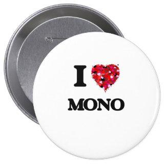 I Love Mono 4 Inch Round Button