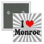 I Love Monroe, United States Pinback Buttons