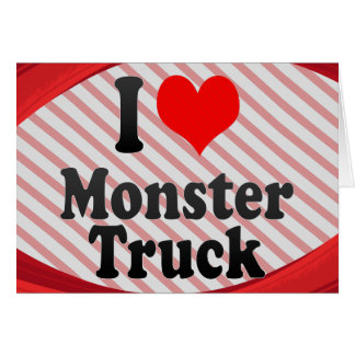 I love Monster Truck Greeting Cards