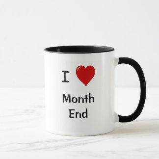 I Love Month End! CPA mug