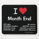 I Love Month End Cruel Funny Accountant Joke Gift Mouse Pad