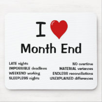 I Love Month End - I Heart Month End Mouse Pad