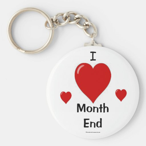 I Love Month End! Key Chain