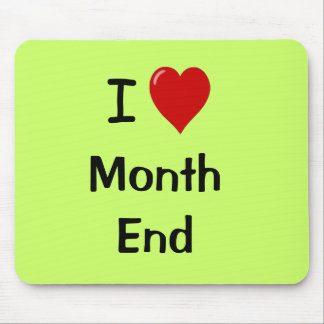 I Love Month End - Motivational Quote Mouse Pads