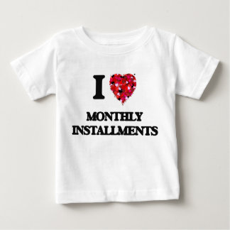 I Love Monthly Installments T-shirts