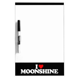 I LOVE MOONSHINE Dry-Erase BOARDS