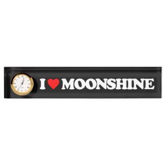I LOVE MOONSHINE NAME PLATE