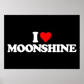 I LOVE MOONSHINE POSTERS