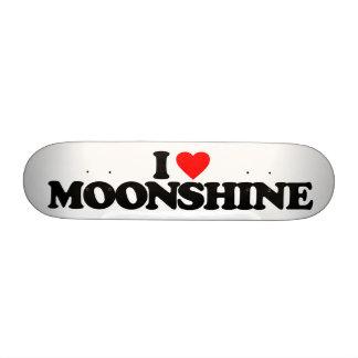 I LOVE MOONSHINE SKATEBOARD