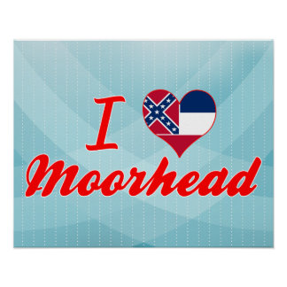 I Love Moorhead, Mississippi Poster