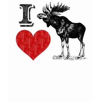 I Love Moose shirt