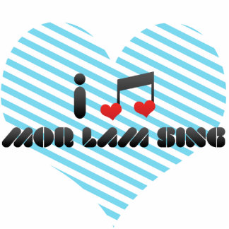 I Love Mor Lam Sing Acrylic Cut Out
