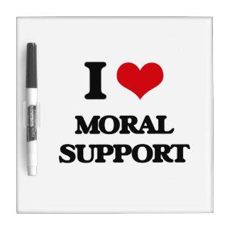 I Love Moral Support Dry-Erase Whiteboard