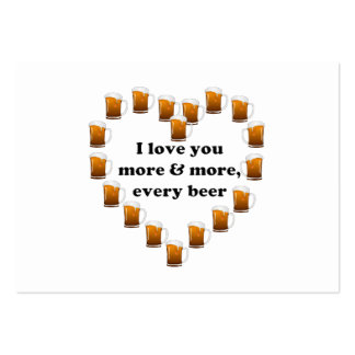I love more and more, every beer large business cards (Pack of 100)