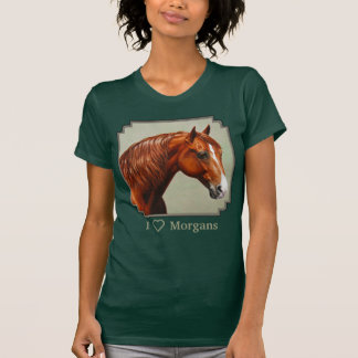 I Love Morgan Horses T-Shirt