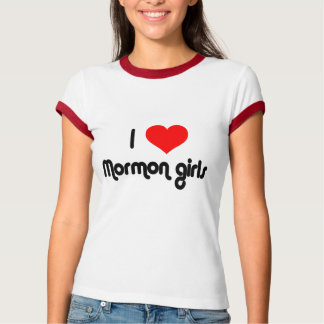 I love Mormon girls T-Shirt