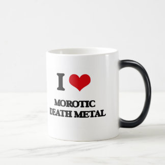 I Love MOROTIC DEATH METAL 11 Oz Magic Heat Color-Changing Coffee Mug