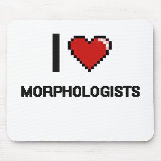I love Morphologists Mouse Pad