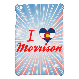 I Love Morrison, Colorado iPad Mini Cases
