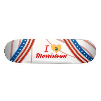 I Love Morristown, New Jersey Skate Deck