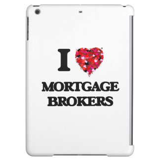 I Love Mortgage Brokers Cover For iPad Air