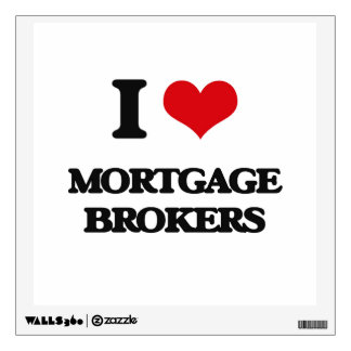 I Love Mortgage Brokers Wall Decal