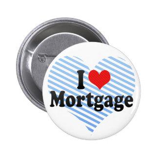 I Love Mortgage Pin