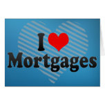 I Love Mortgages Greeting Card