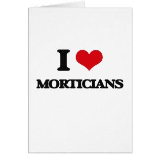 I love Morticians Card