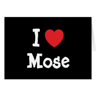 I love Mose heart custom personalized Cards