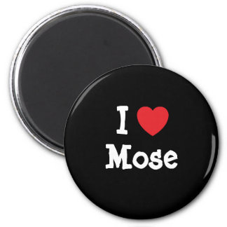 I love Mose heart custom personalized Magnet