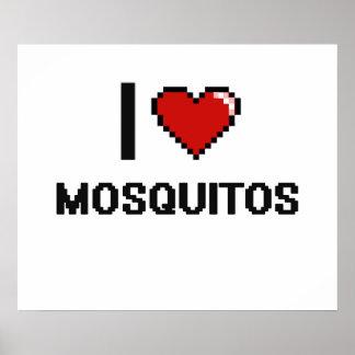 I love Mosquitos Digital Design Poster