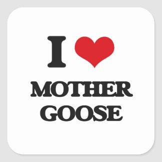 I love Mother Goose Square Sticker