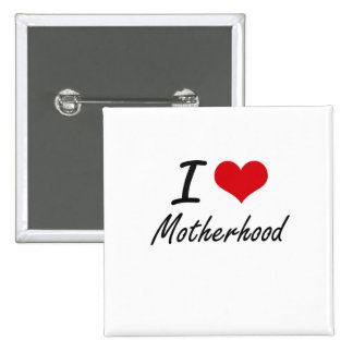 I Love Motherhood 2 Inch Square Button